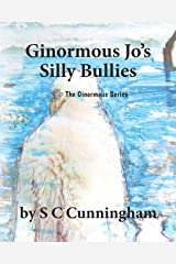Ginormous Jo's SIlly Bullies (The Ginormous Series) Paperback