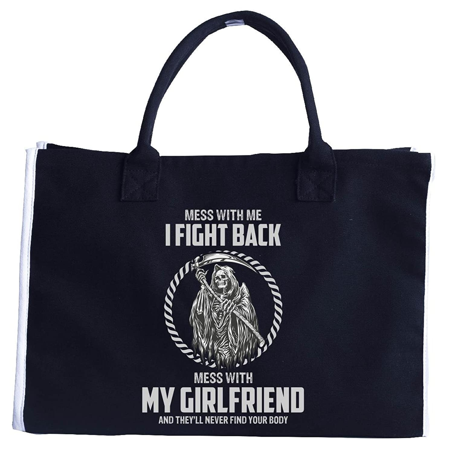 Mess With My Girlfriend Funny Gift For Any Boyfriend - Tote Bag