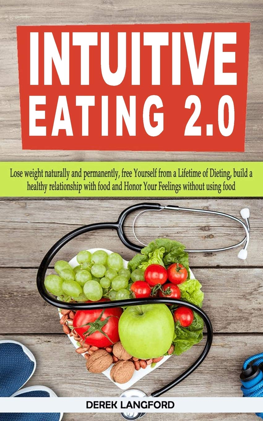 Intuitive Eating 2 0 Lose Weight Naturally And Permanently Free