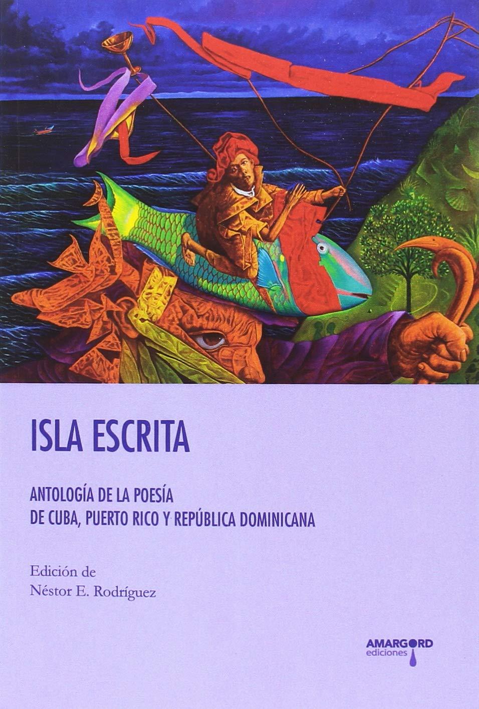 Isla Escrita. Antología poesía Cuba, Puerto Rico: Amazon.es: NESTOR E. RODRIGUEZ: Libros