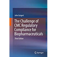The Challenge of CMC Regulatory Compliance for Biopharmaceuticals (English Edition)