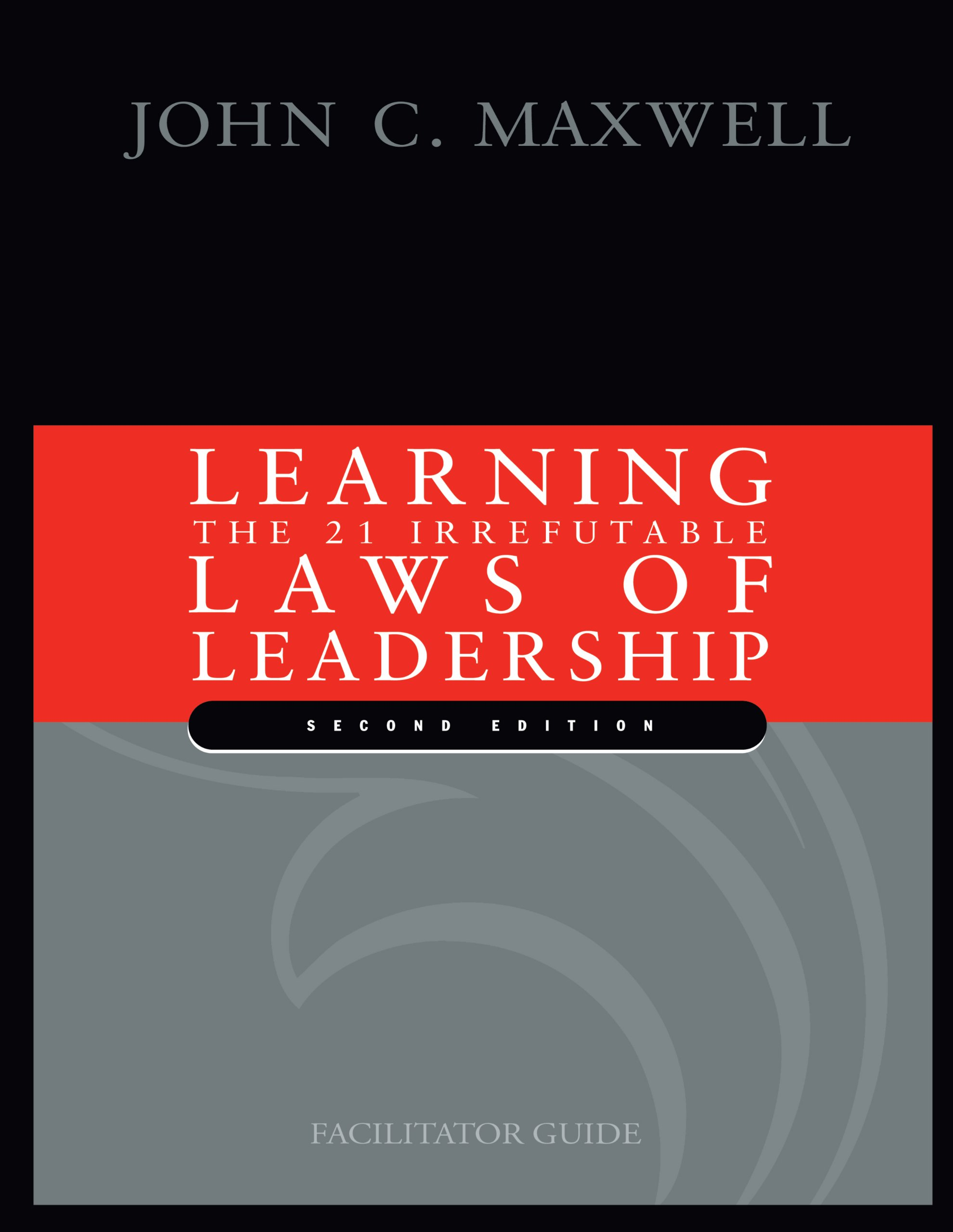 Learning 21 Irrefutable Laws Leadership