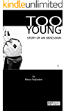 TOO YOUNG - An Erotic Gay Sex Story: Story of an obsession