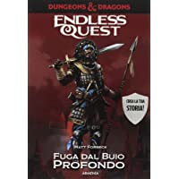 Fuga dal buio profondo. Dungeons & Dragons. Endless quest