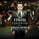 Fonseca Sinf¢nico Con La Orquesta Sinf¢nica Nacional De Colombia