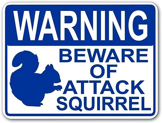 Beware of Attack Squirrel Sign