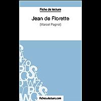 Jean de Florette de Marcel Pagnol (Fiche de lecture): Analyse complète de l'oeuvre (French Edition)