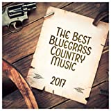 The Best Bluegrass Country Music 2017
