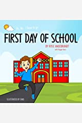 First Day of School: Oh, No... I have to go... Kindle Edition
