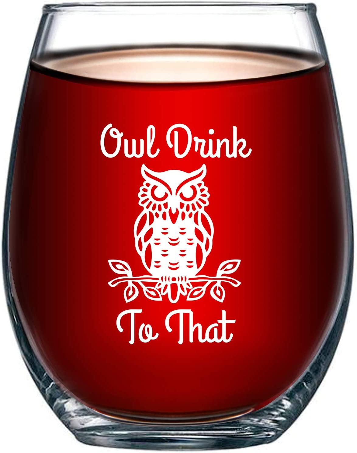 Owl Drink To That Funny 15 Ounce Stemless Wine Glass | Perfect Birthday Owl Themed Gift For Men or Women | Owls Kitchen Decor and Decorations | Unique Owl Housewarming Gifts