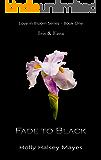 Fade to Black: Iris and Ezra (Love in Bloom Book 1)