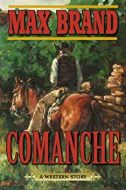 Comanche: A Western Story