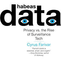 Habeas Data: Privacy vs. the Rise of Surveillance Tech (English Edition)