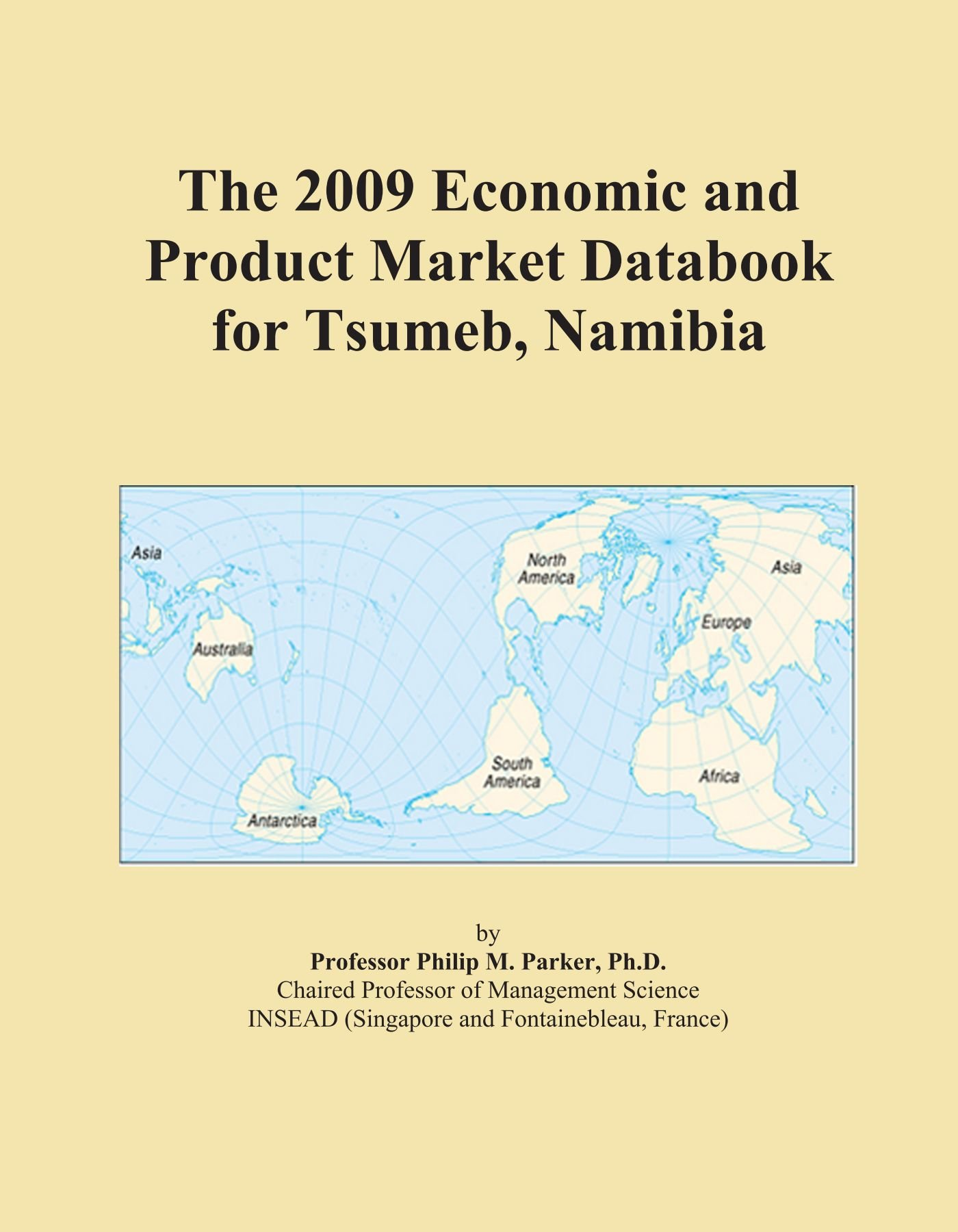 Download The 2009 Economic and Product Market Databook for Tsumeb, Namibia pdf epub