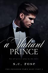 A Valiant Prince: The Poisoned Pawn Duet Part II Kindle Edition