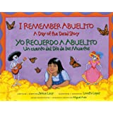 I Remember Abuelito: A Day of the Dead Story / Yo Recuerdo a Abuelito: Un Cuento del Día de los Muertos (Spanish and English Edition)