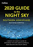 2020 Guide To The Night Sky Southern Hemisphere: A Month-By-Month Guide to Exploring the Skies above Australia, New…