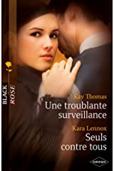 Une troublante surveillance - Seuls contre tous (Black Rose) (French Edition) Kindle Edition