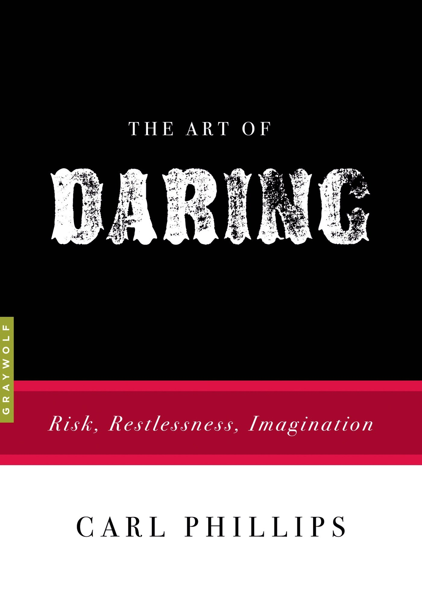 The Art of Daring: Risk, Restlessness, Imagination PDF