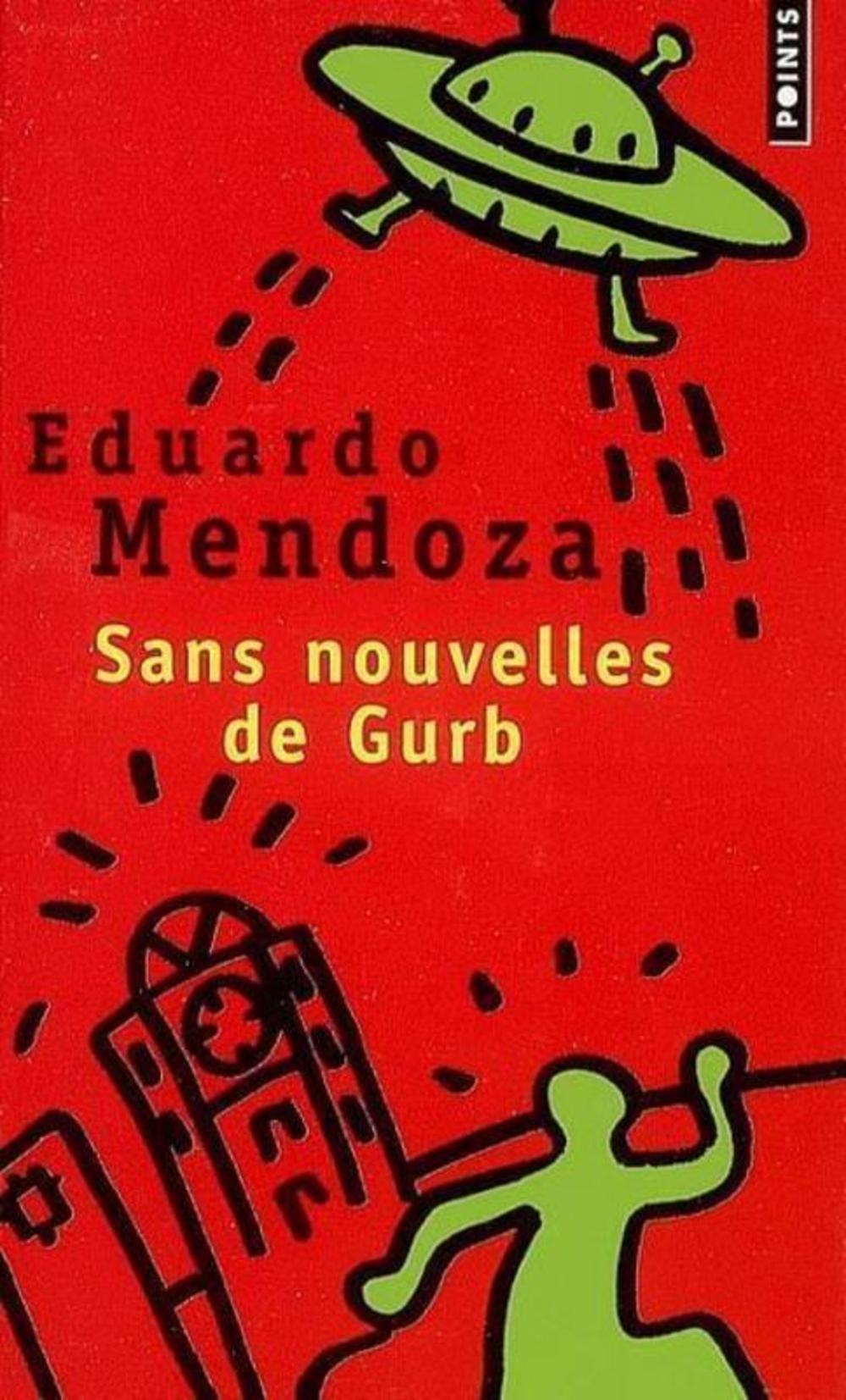 Sans Nouvelles De Gurb Nouvelle I Dition Eduardo Mendoza