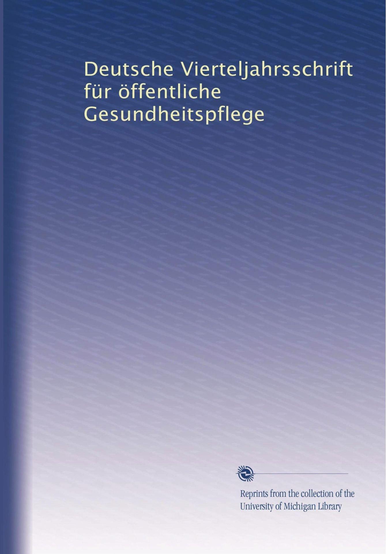 Read Online Deutsche Vierteljahrsschrift für öffentliche Gesundheitspflege (Volume 41) (German Edition) pdf epub