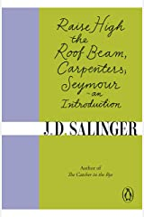 Raise High the Roof Beam, Carpenters; Seymour - an Introduction (English Edition) eBook Kindle