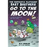 The Fantastic Flatulent Fart Brothers Go to the Moon!: A Spaced Out Comedy SciFi Adventure that Truly Stinks (Humorous action
