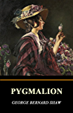 Pygmalion (Illustrated) (English Edition)