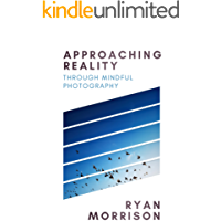 Approaching Reality: Through Mindful Photography book cover