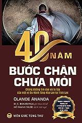 40 năm bước chân chưa mỏi (bản in màu): Chặng đường tìm đạo và tu tập ... Lan tại Tích Lan (Vietnamese Edition) Paperback