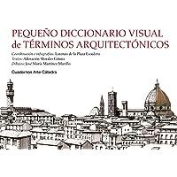 Pequeño diccionario visual de términos arquitectónicos (Cuadernos Arte