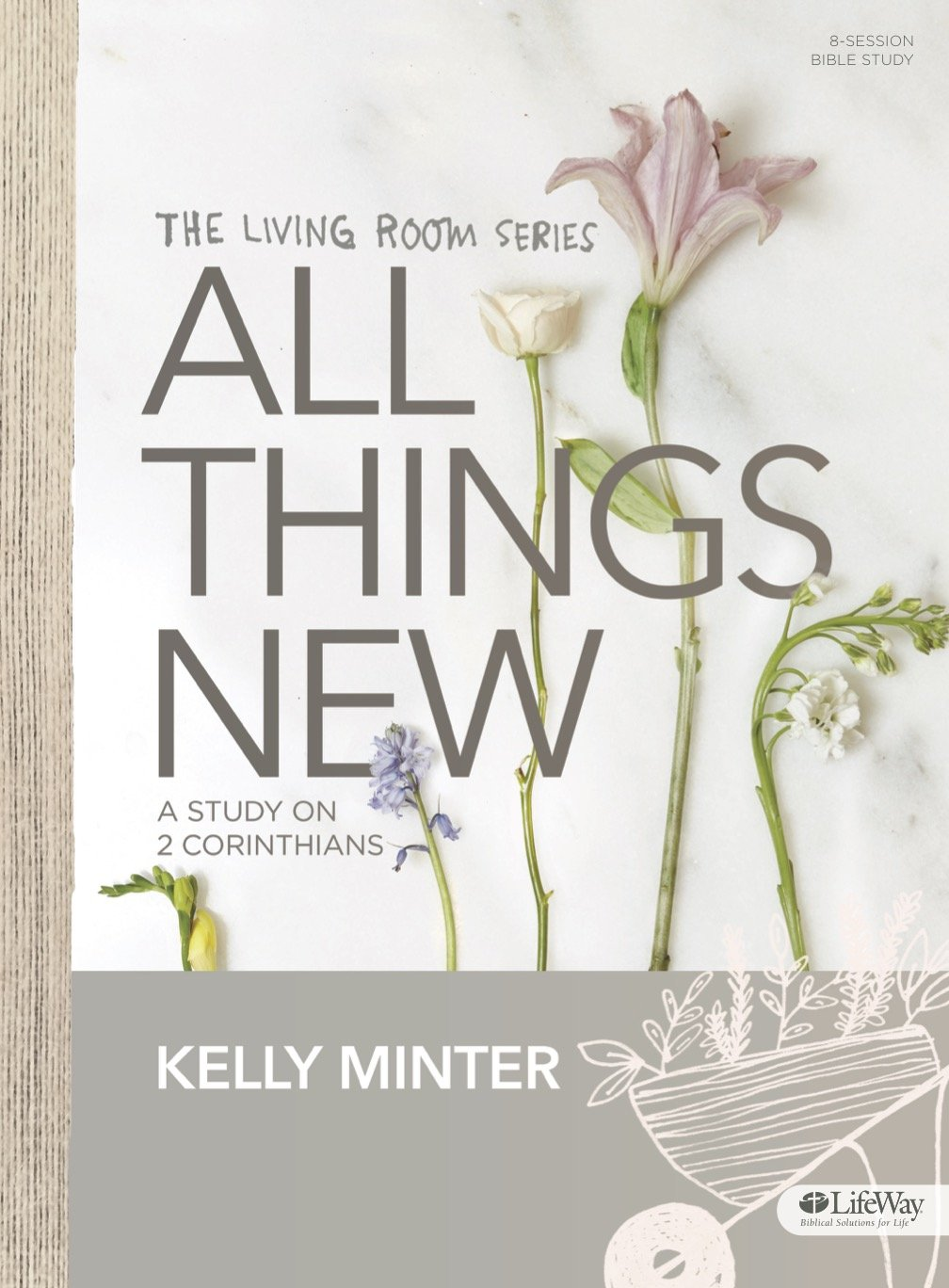 All Things New - Bible Study Book: A Study on 2 Corinthians (Living ...