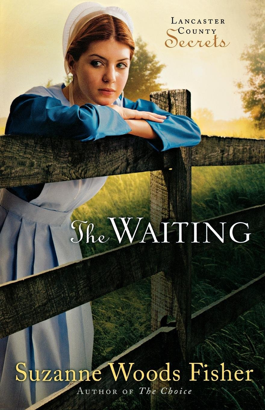 The Waiting: A Novel (Lancaster County Secrets): Suzanne Woods Fisher:  9780800733865: Amazon.com: Books