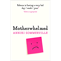 Motherwhelmed: The most hilarious, relatable novel all women need to read in 2019!