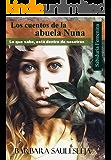 Los cuentos de la abuela Nuna: La que sabe vive en nosotras