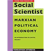 Marxian Political Economy – An Introduction to Capital Vol. 1