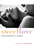 Sweet Love: Erotic Fantasies for Couples