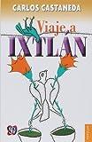 Viaje a Ixtlan: Las Lecciones de Don Juan (Coleccion Popular (Fondo de Cultura Economica))