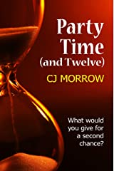 Party Time (and Twelve): What would you give for a second chance? Kindle Edition