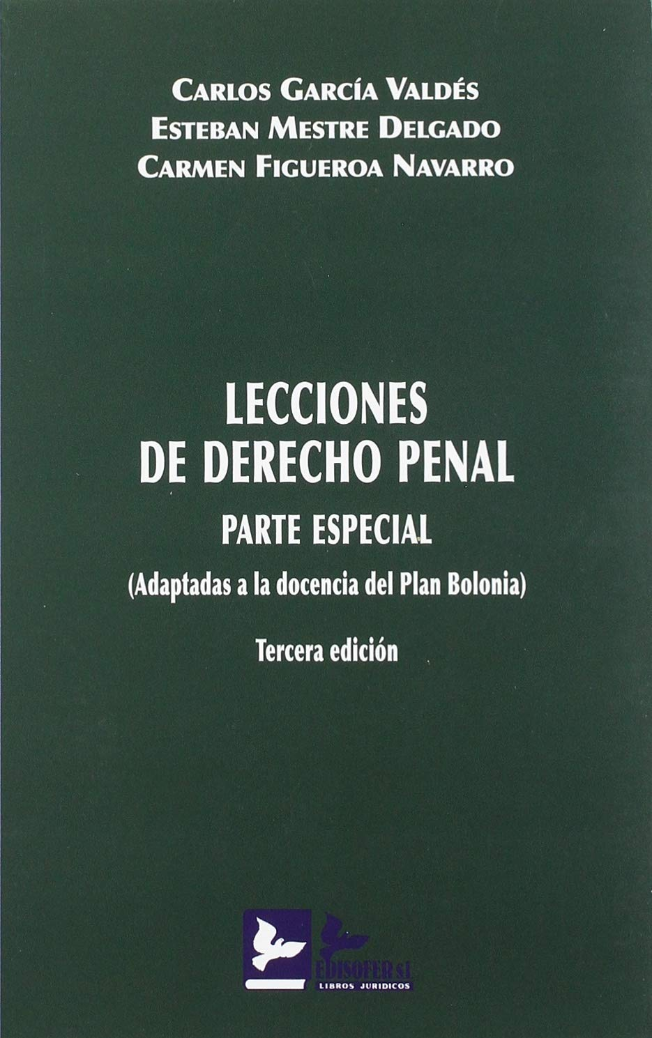 LECCIONES DE DERECHO PENAL, PARTE ESPECIAL: ADAPTADAS A LA DOCENCIA DEL PLAN BOLONIA: Amazon.es: GARCIA VALDES, CARLOS, MESTRE DELGADO, ESTEBAN, FIGUEROA NAVARRO, CARMEN: Libros