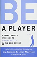 Be A Player: A Breakthrough Approach To Playing