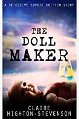 The Doll Maker: A Detective Sophie Whitton Story Kindle Edition