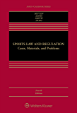 Sports Law and Regulation: Cases, Materials, and Problems (Aspen Casebook Series)