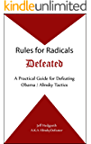 Rules for Radicals Defeated: A Practical Guide for Defeating Obama / Alinsky Tactics