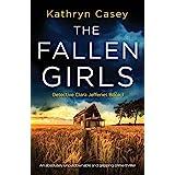 The Fallen Girls: An absolutely unputdownable and gripping crime thriller (Detective Clara Jefferies)