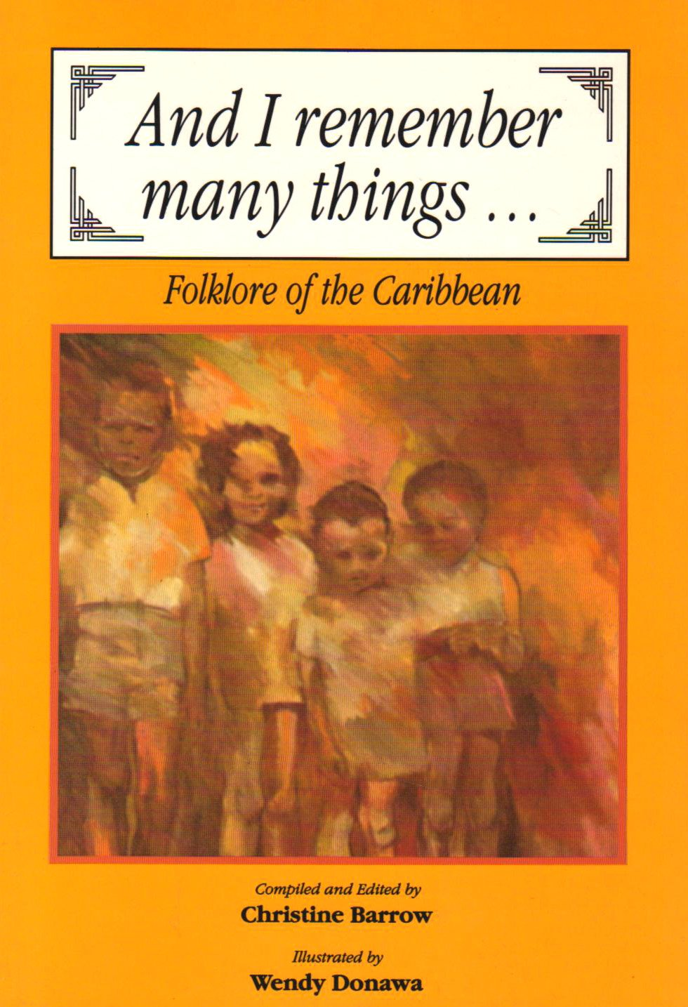 And I Remember Many Things: Folklore of the Caribbean