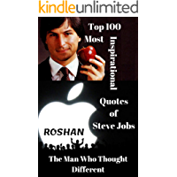 Top 100 Most Inspirational Business Quotes of Steve Jobs (English Edition)
