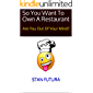 So You Want To Own A Restaurant: Are You Out Of Your Mind?