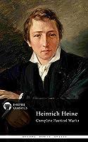 Delphi Complete Poetical Works Of Heinrich Heine