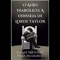 O Anjo Diabólico: A Odisseia de Lorde Taylor